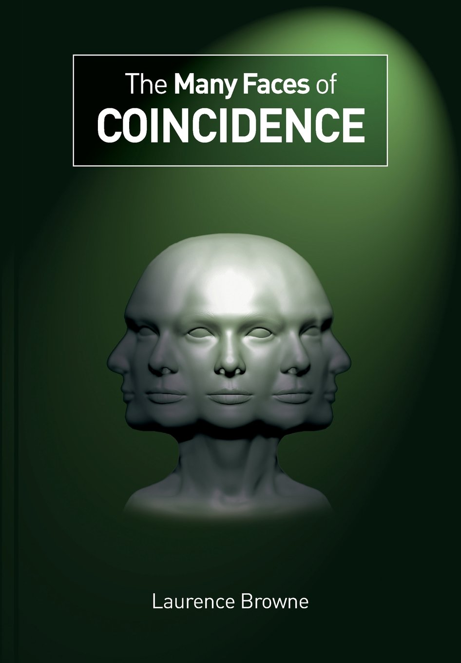 The Many Faces of Coincidence by Laurence Browne